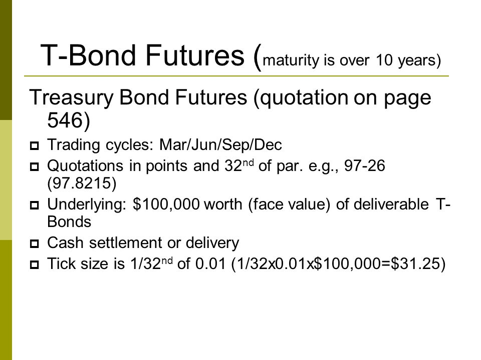 T-Bond Futures (maturity is over 10 years)