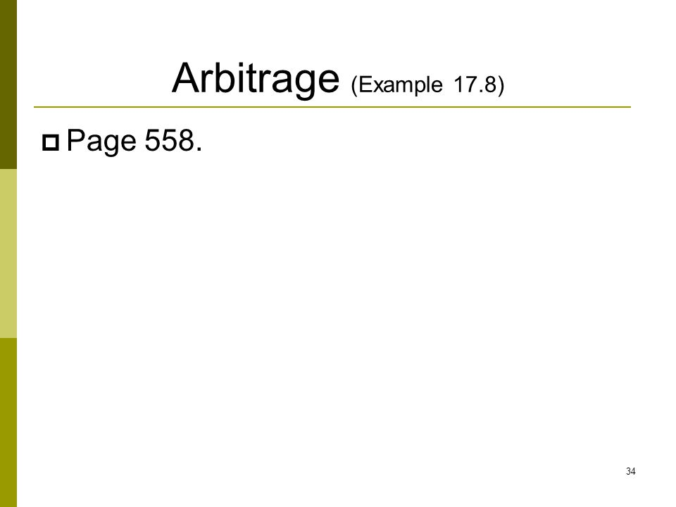 Arbitrage (Example 17.8) Page 558.