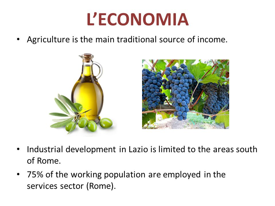 L'ECONOMIA Agriculture is the main traditional source of income.
