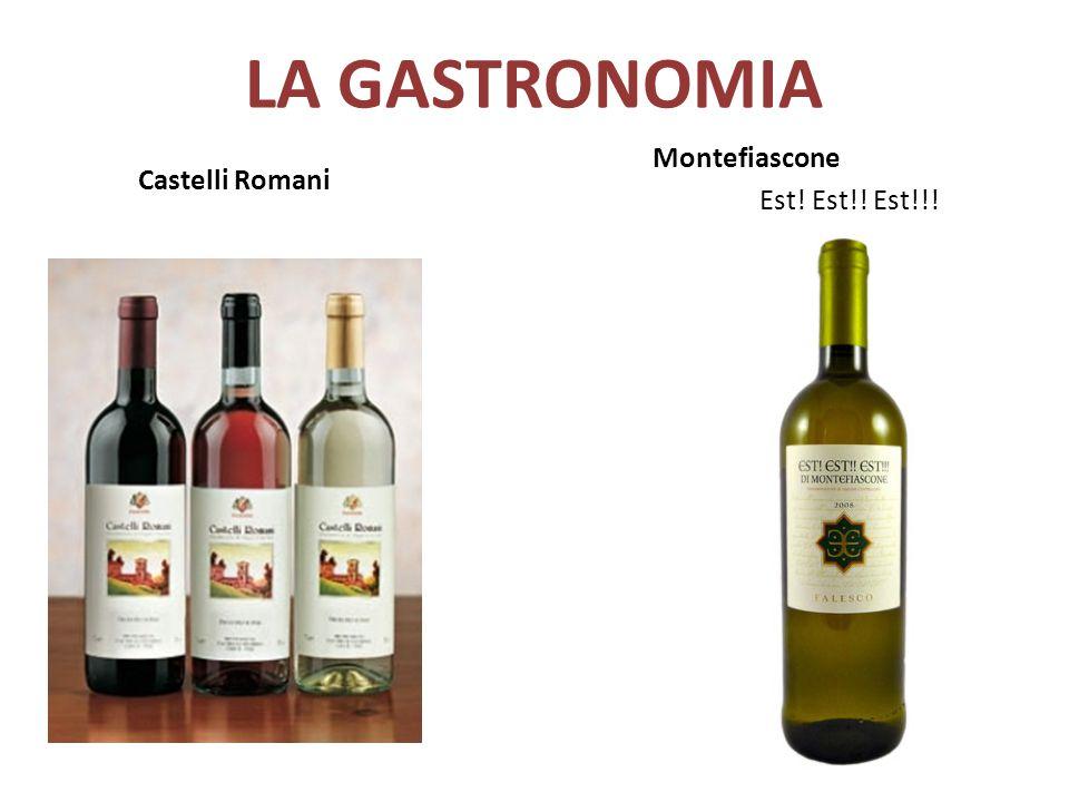 LA GASTRONOMIA Montefiascone Est! Est!! Est!!! Castelli Romani