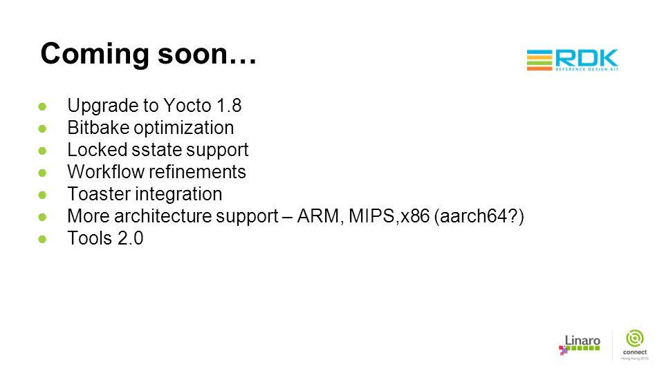 Coming soon… Upgrade to Yocto 1.8 Bitbake optimization