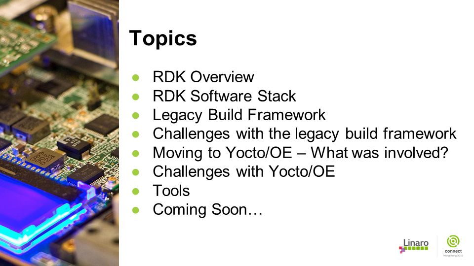 Topics RDK Overview RDK Software Stack Legacy Build Framework