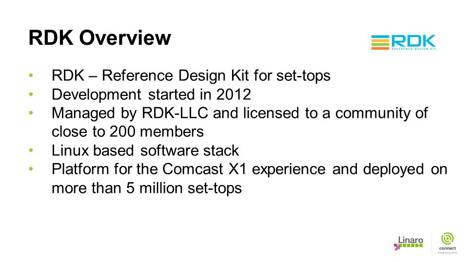 RDK Overview RDK – Reference Design Kit for set-tops