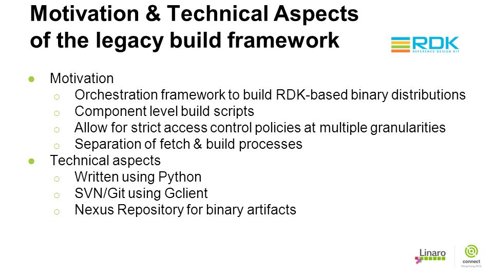 Motivation & Technical Aspects of the legacy build framework