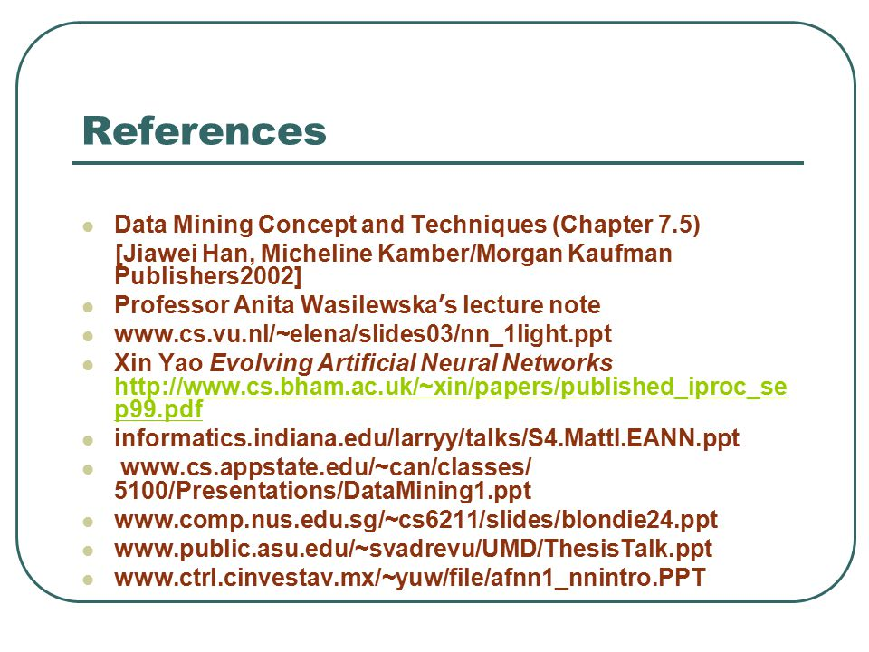 References Data Mining Concept and Techniques (Chapter 7.5)