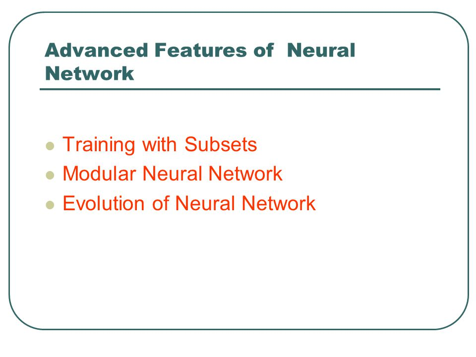 Advanced Features of Neural Network