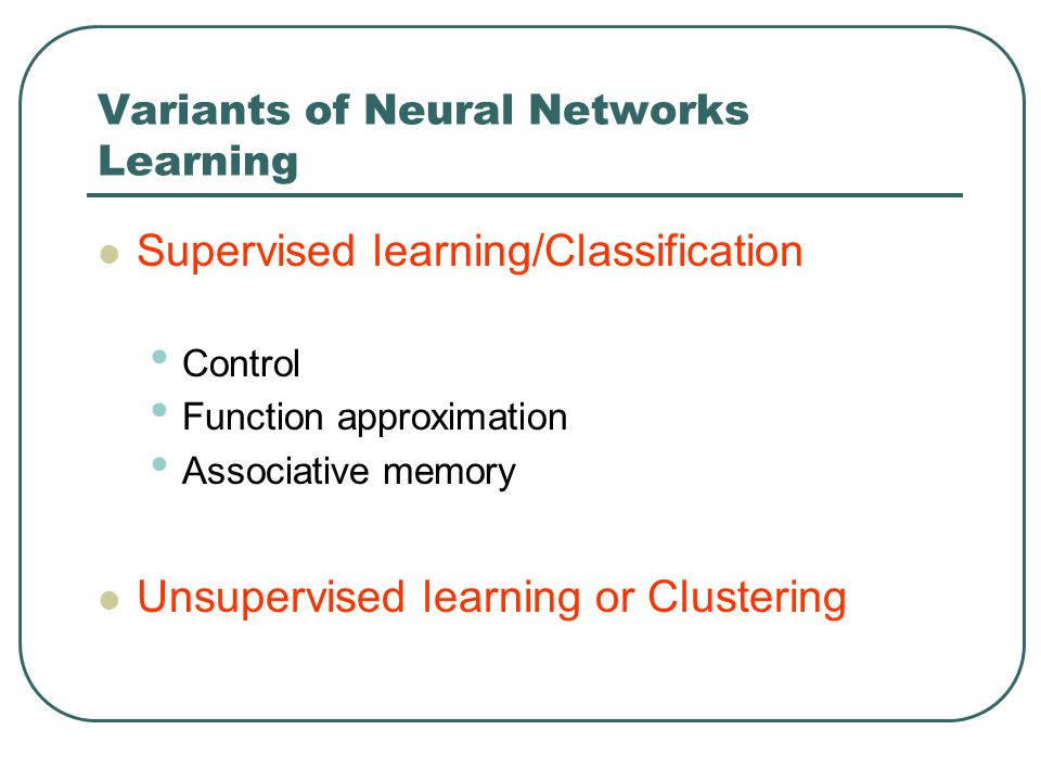 Variants of Neural Networks Learning
