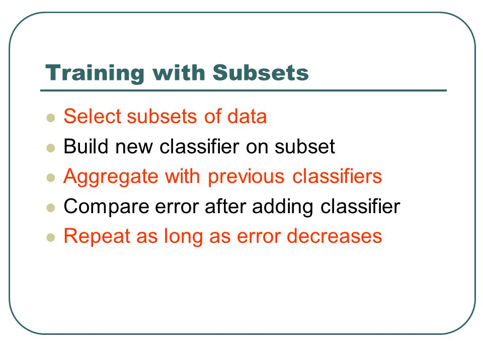Training with Subsets Select subsets of data
