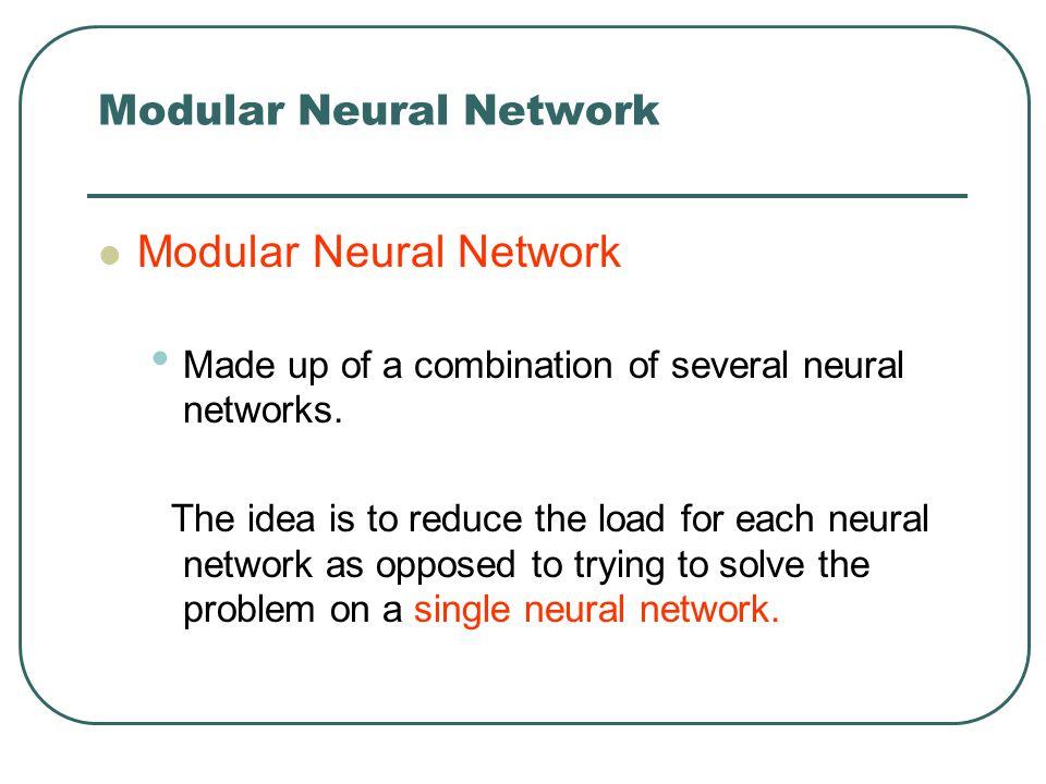 Modular Neural Network