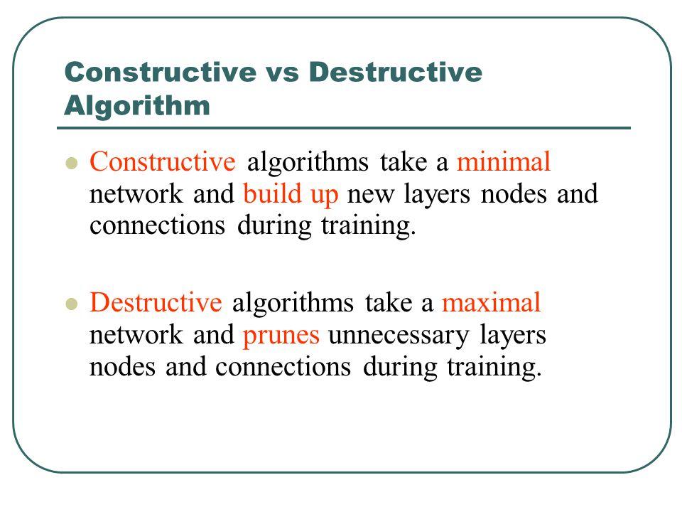 Constructive vs Destructive Algorithm