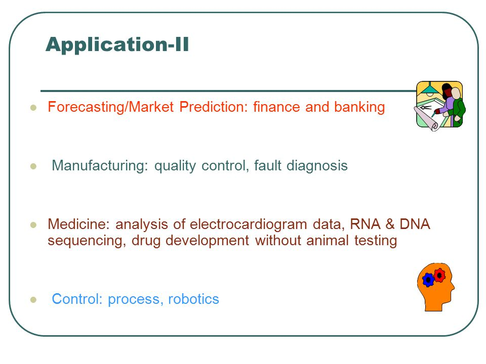 Application-II Forecasting/Market Prediction: finance and banking