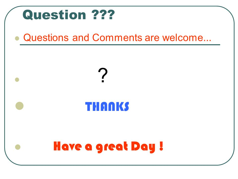 THANKS Question Have a great Day !