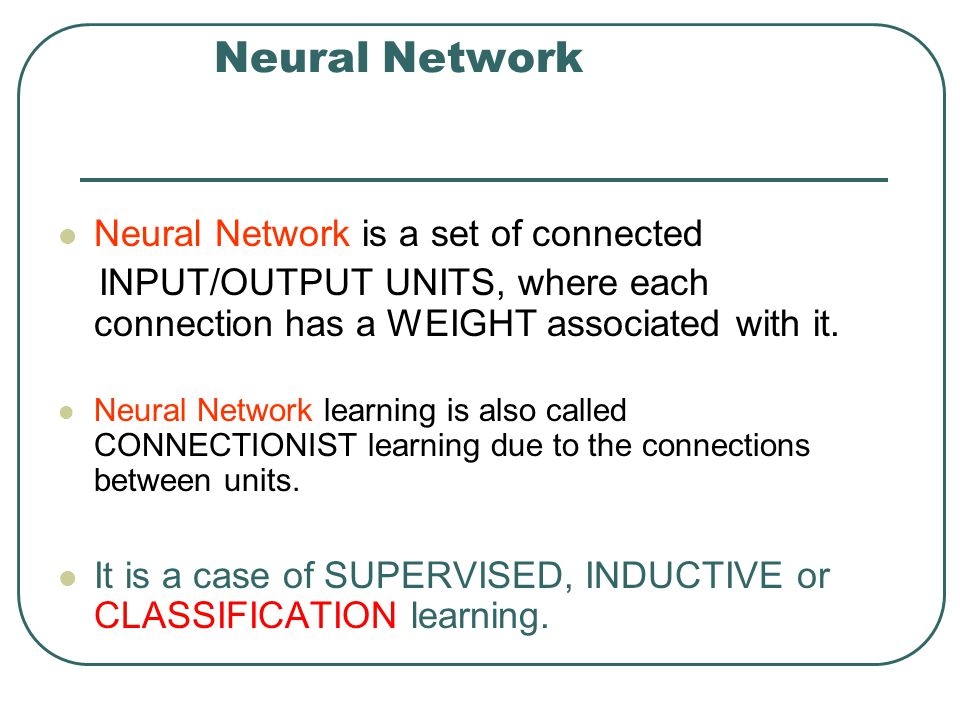 Neural Network Neural Network is a set of connected