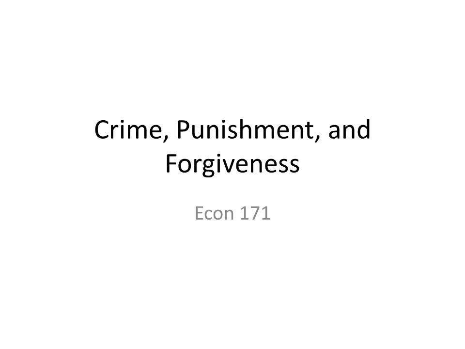 Crime, Punishment, and Forgiveness