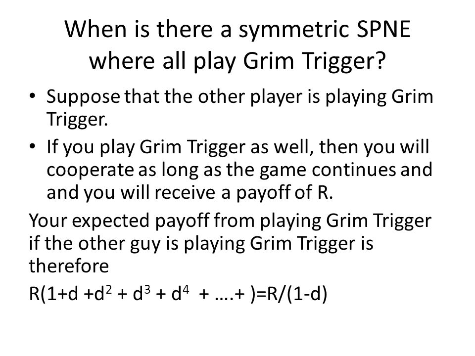 When is there a symmetric SPNE where all play Grim Trigger