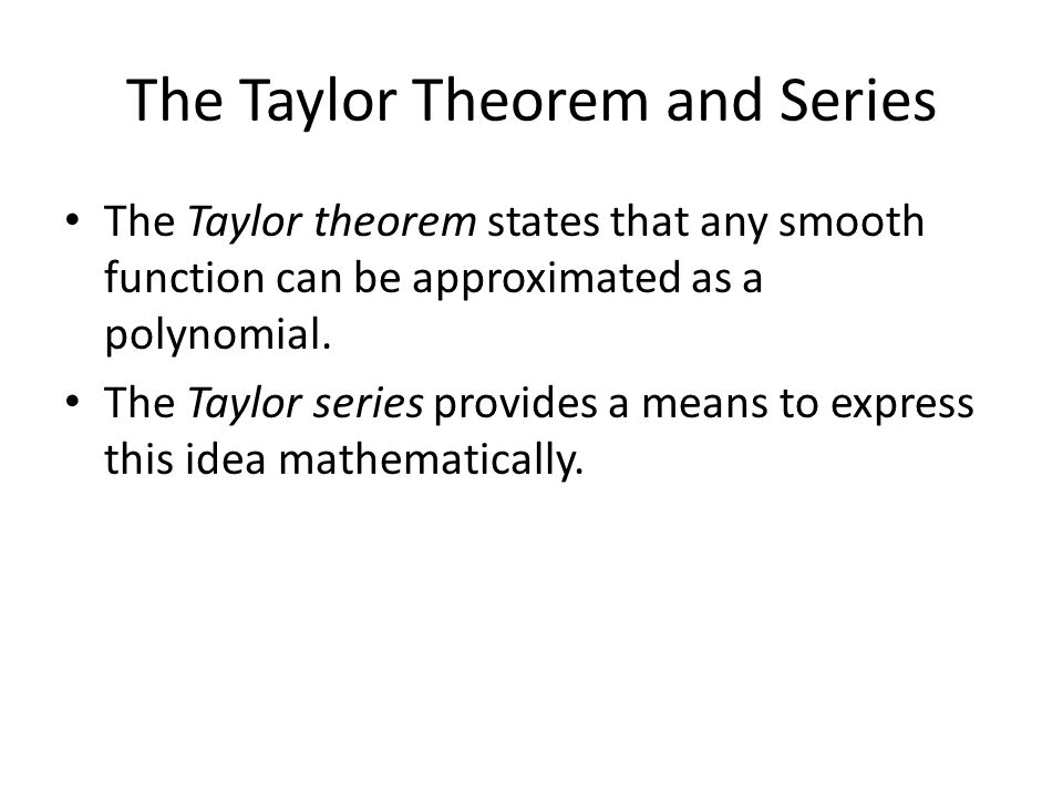 The Taylor Theorem and Series