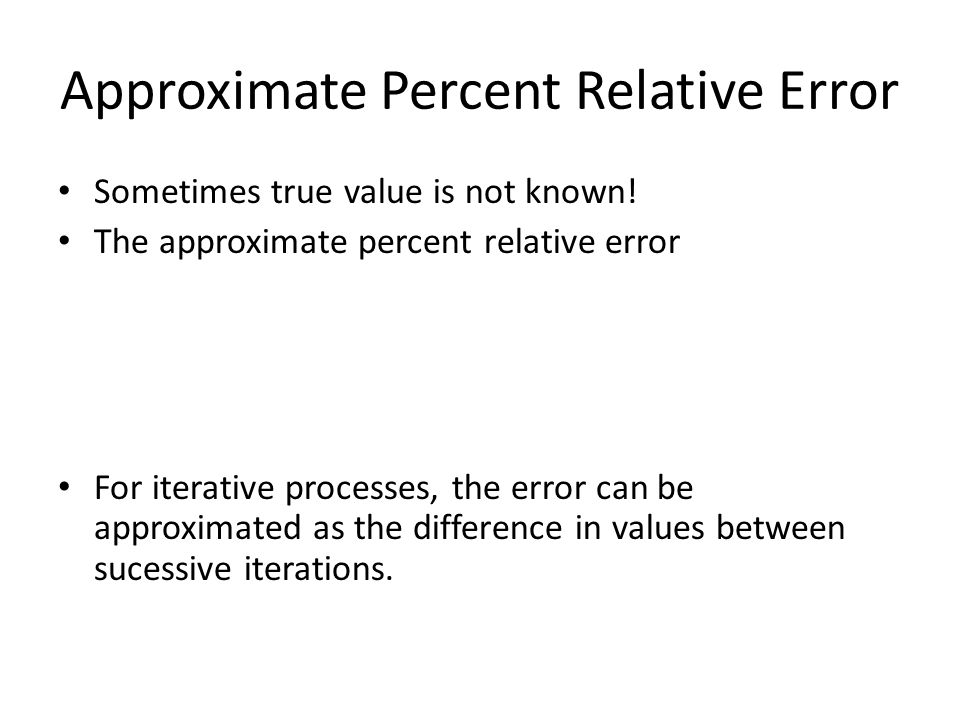 Approximate Percent Relative Error
