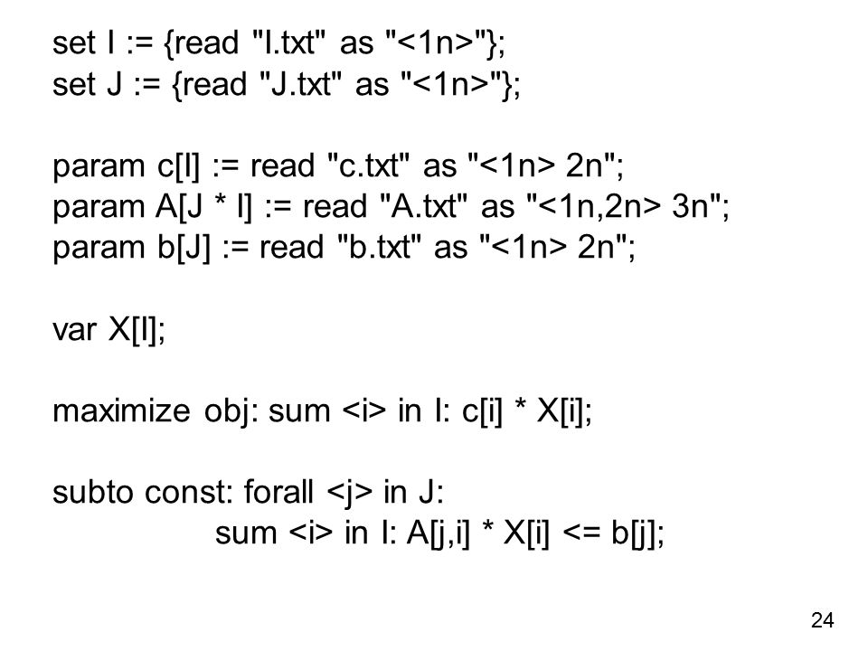 set I := {read I.txt as <1n> };