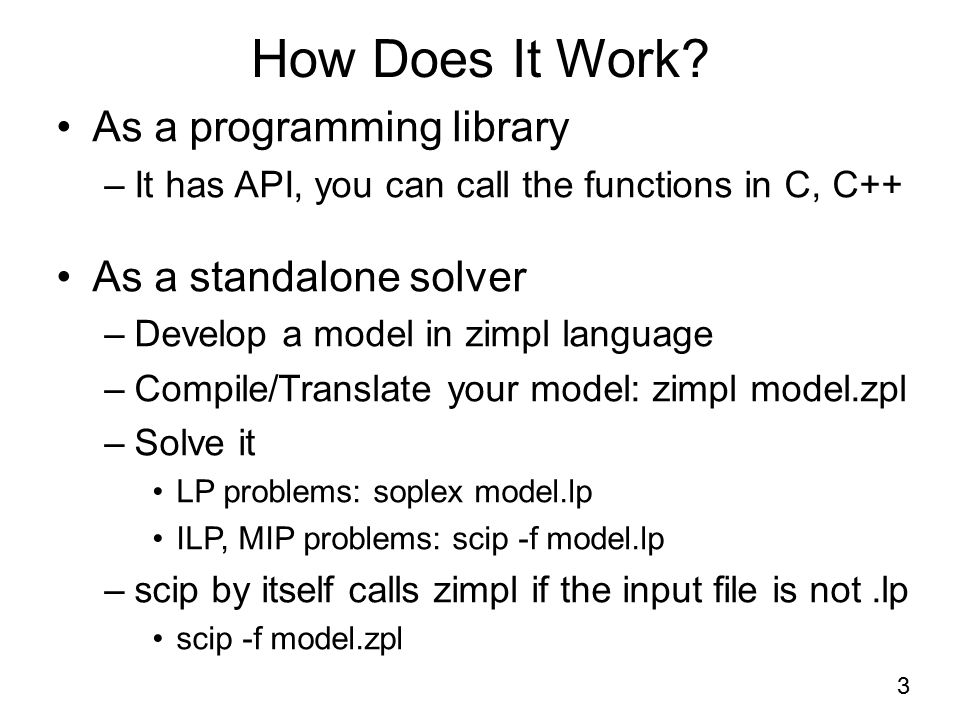 How Does It Work As a programming library As a standalone solver
