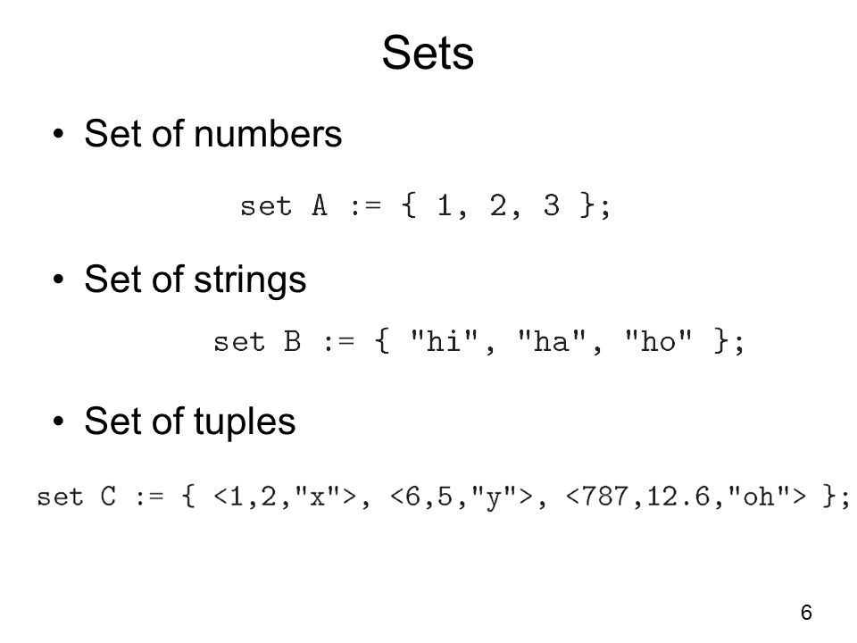 Sets Set of numbers Set of strings Set of tuples 6