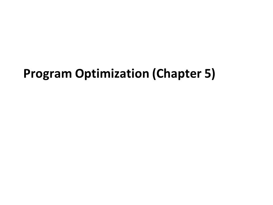 Program Optimization (Chapter 5)