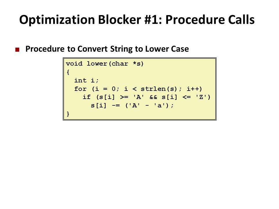 Optimization Blocker #1: Procedure Calls