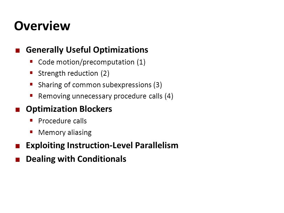 Overview Generally Useful Optimizations Optimization Blockers