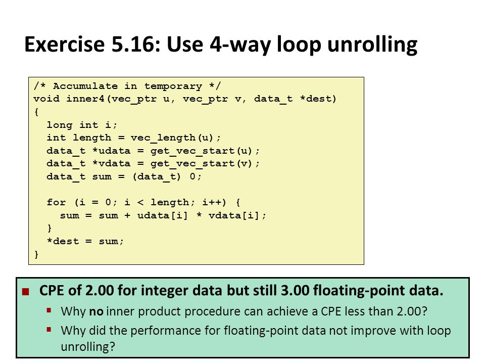 Exercise 5.16: Use 4-way loop unrolling