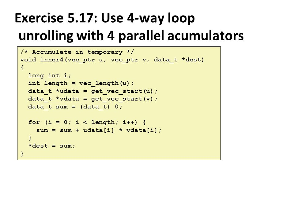 Exercise 5.17: Use 4-way loop unrolling with 4 parallel acumulators