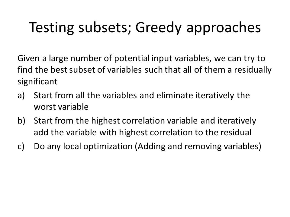 Testing subsets; Greedy approaches