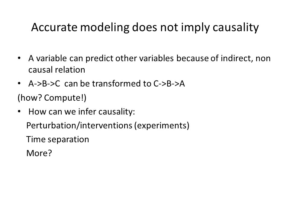 Accurate modeling does not imply causality