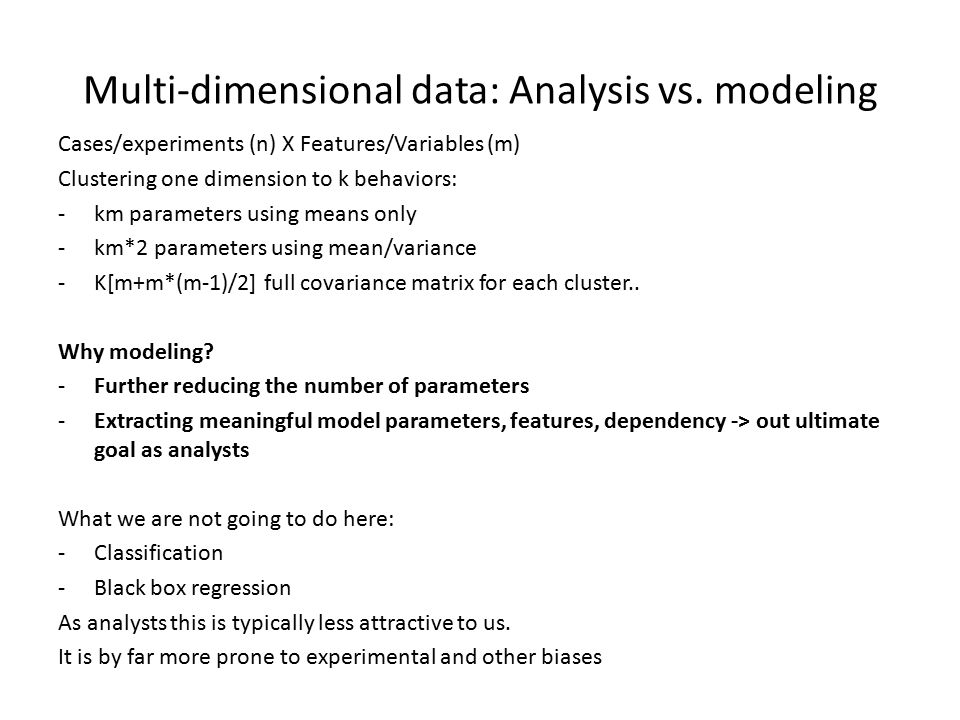 Multi-dimensional data: Analysis vs. modeling
