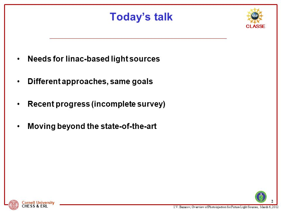Today's talk Needs for linac-based light sources