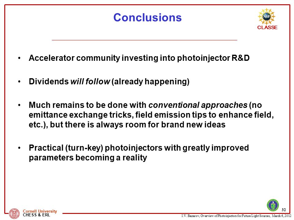 Conclusions Accelerator community investing into photoinjector R&D