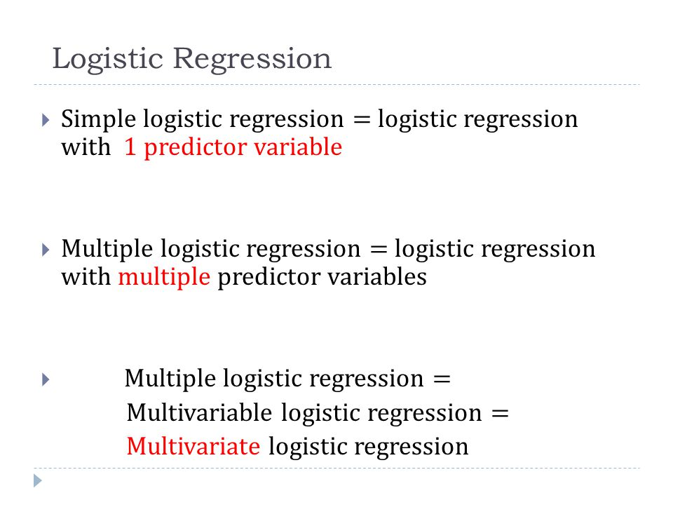 Logistic Regression Simple logistic regression = logistic regression with 1 predictor variable.