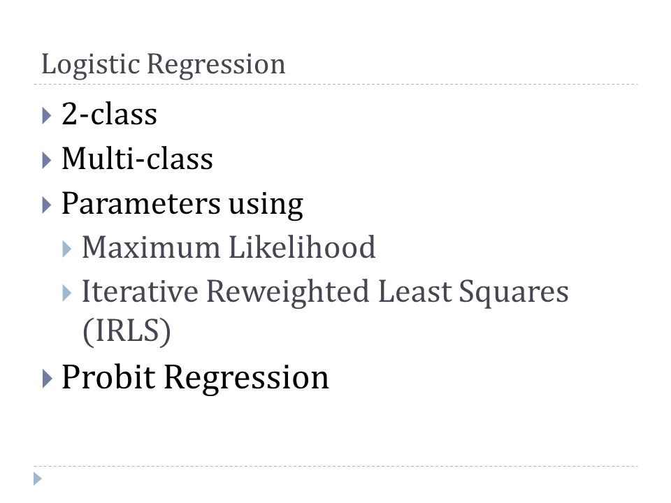 Probit Regression 2-class Multi-class Parameters using