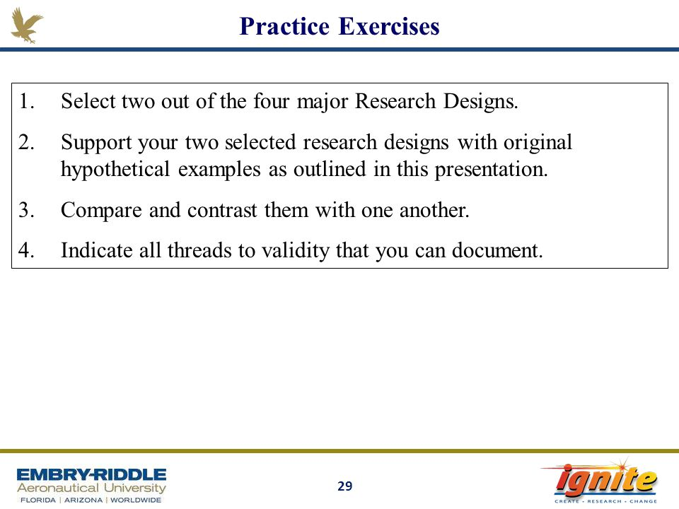 Practice Exercises Select two out of the four major Research Designs.