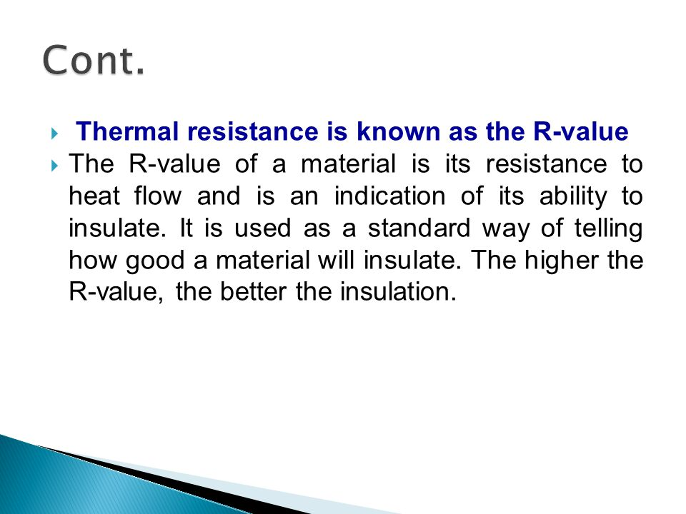 Cont. Thermal resistance is known as the R-value