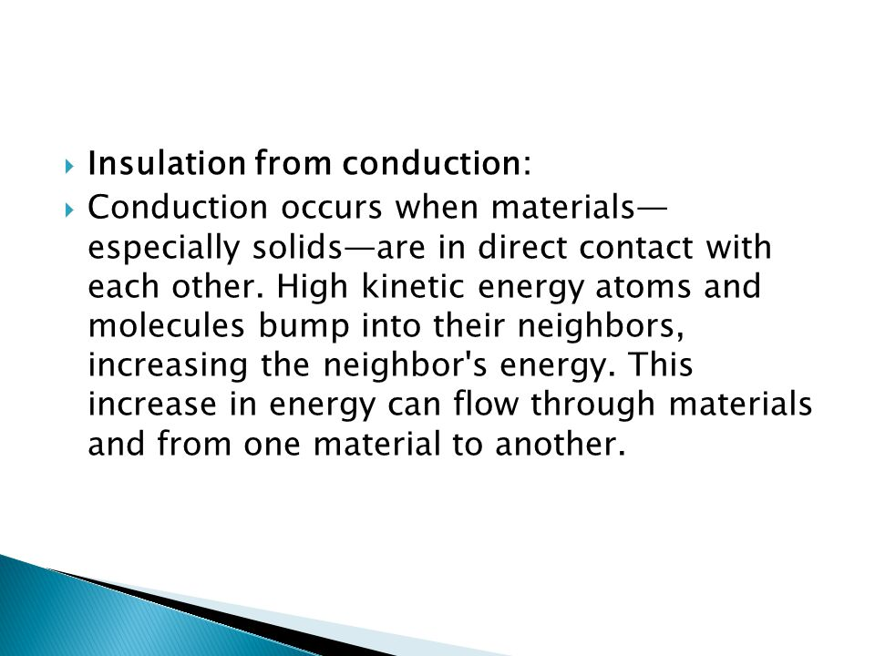 Insulation from conduction: