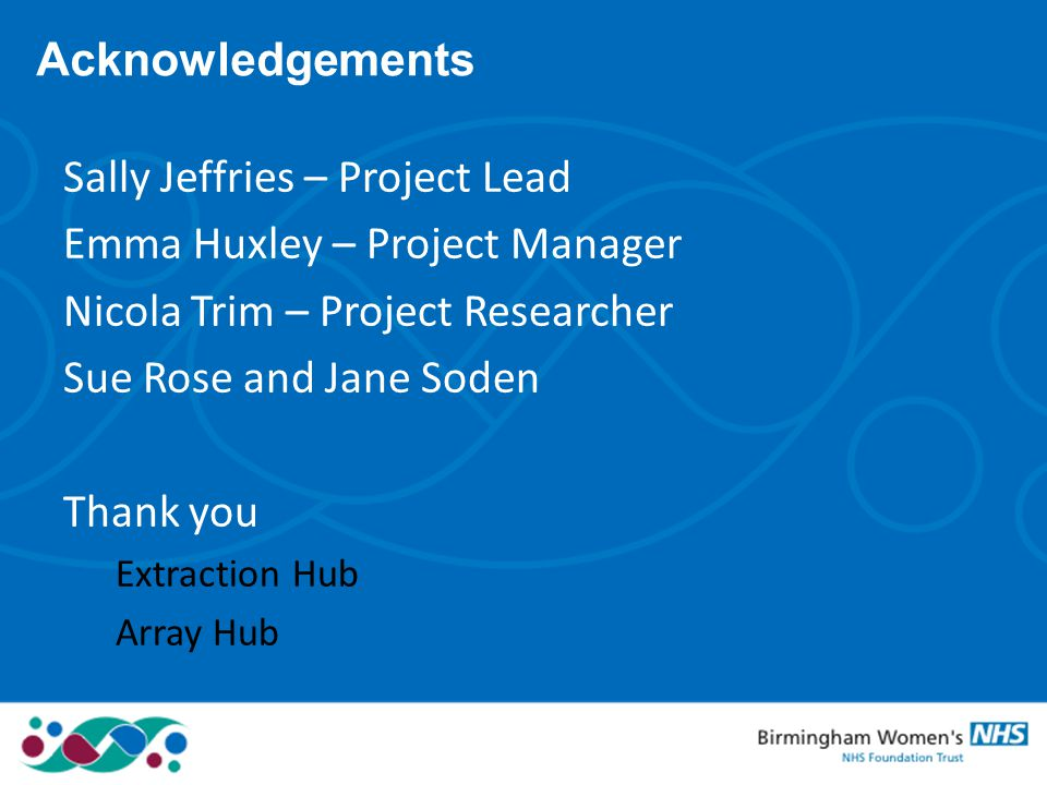 Sally Jeffries – Project Lead Emma Huxley – Project Manager