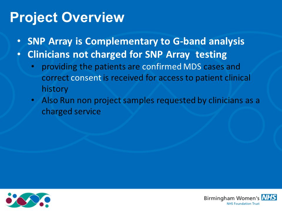 Project Overview SNP Array is Complementary to G-band analysis