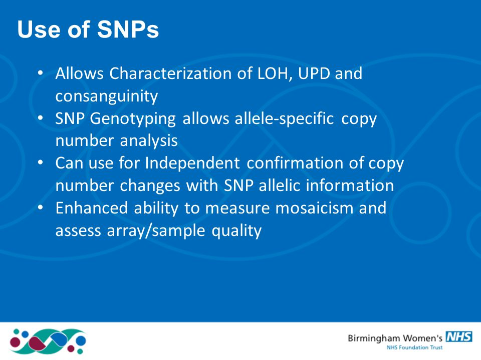 Use of SNPs Allows Characterization of LOH, UPD and consanguinity
