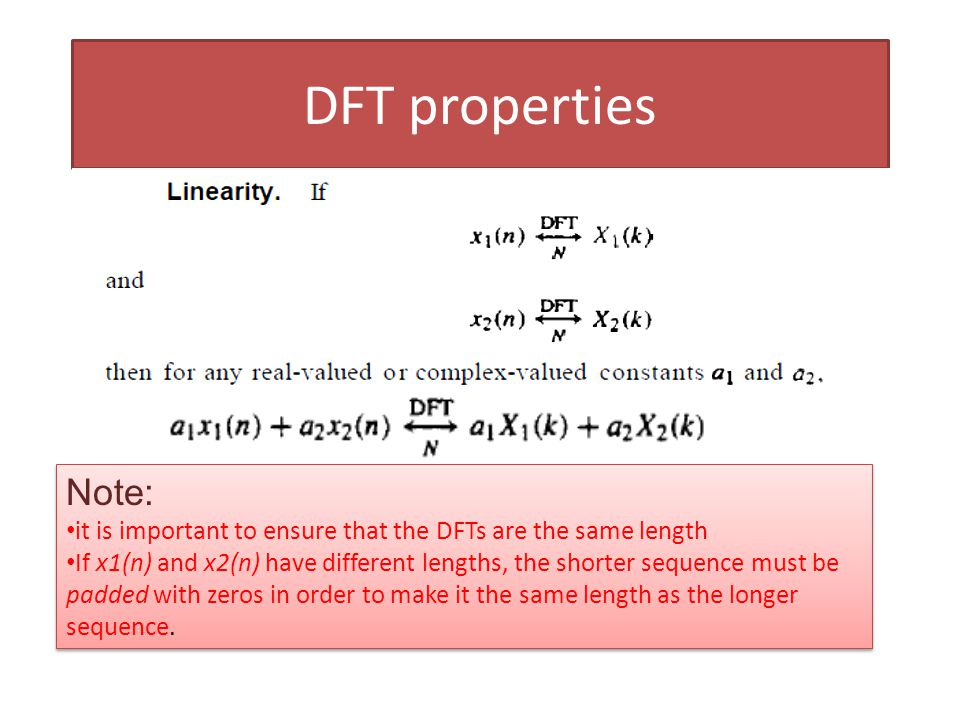 DFT properties Note: it is important to ensure that the DFTs are the same length.