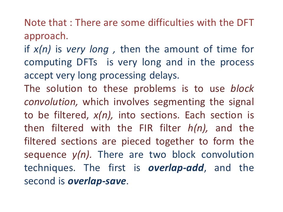 Note that : There are some difficulties with the DFT approach.