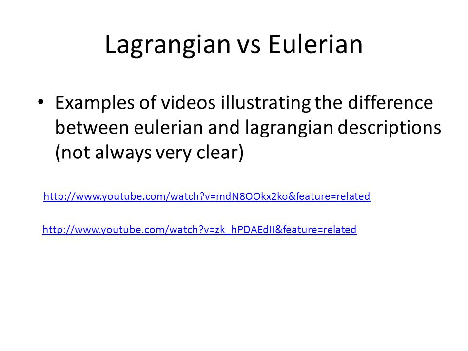Lagrangian vs Eulerian