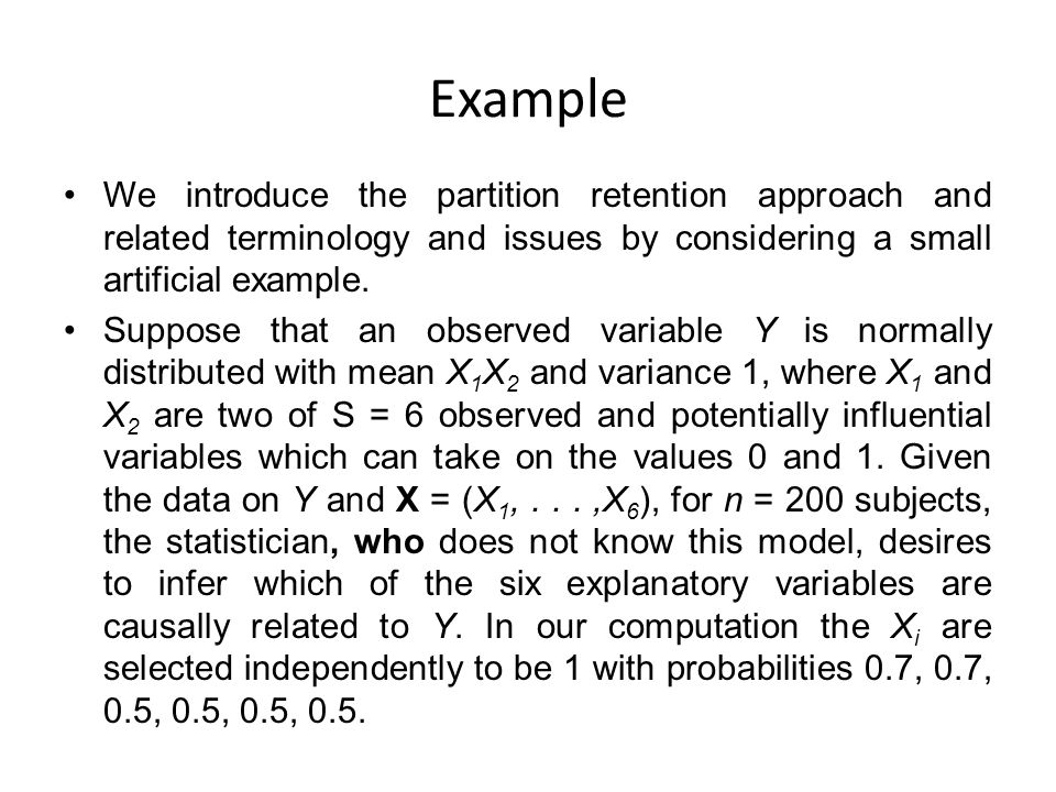 Example We introduce the partition retention approach and related terminology and issues by considering a small artificial example.