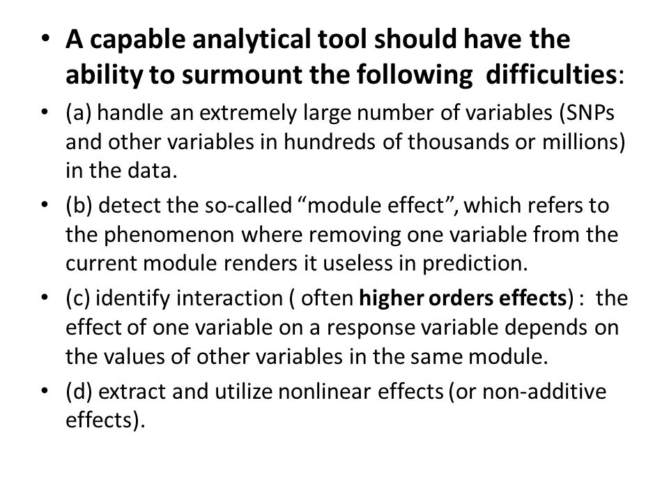 A capable analytical tool should have the ability to surmount the following difficulties: