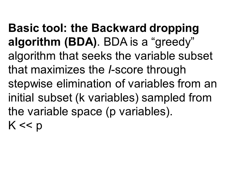 Basic tool: the Backward dropping algorithm (BDA)