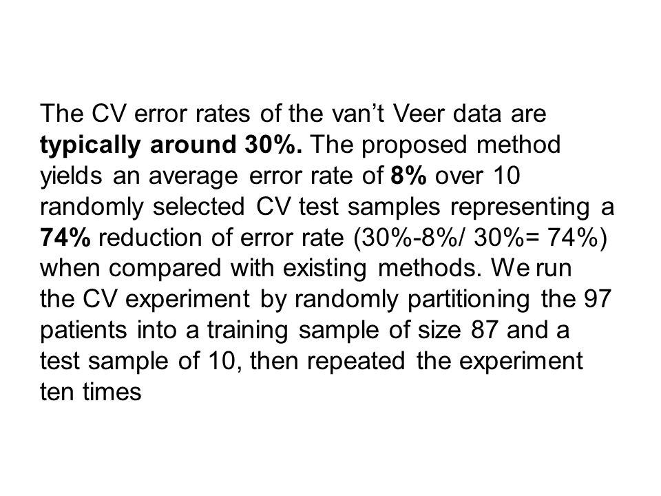 The CV error rates of the van't Veer data are typically around 30%