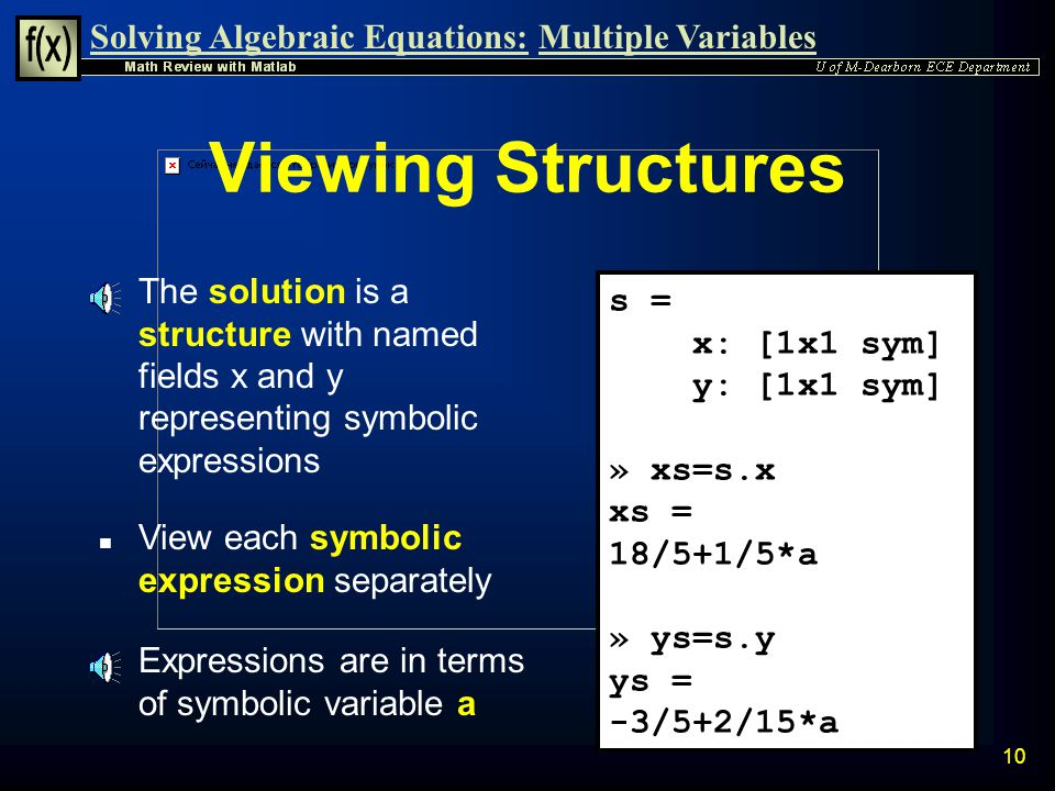 Viewing Structures The solution is a structure with named fields x and y representing symbolic expressions.